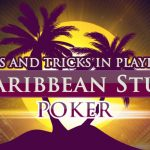 Tips and Tricks in Playing Caribbean Stud Poker